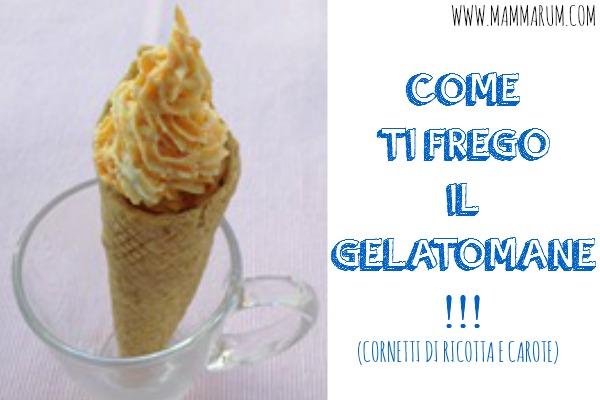 Come ti frego il gelatomane(parte prima): cornetti di ricotta e carote!