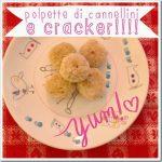 Polpette di cannellini e… cracker!!