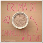 Legumi per bambini: crema di olive e cannellini
