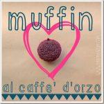 Muffin al caffè d'orzo per la colazione dei bambini
