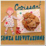 Croissant senza lievitazione per mamme di fretta