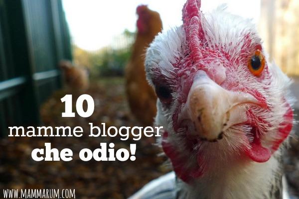 10 mamme blogger che odio