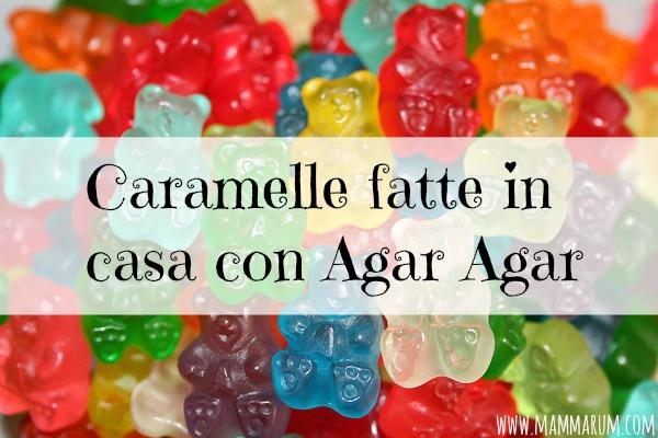 Caramelle fatte in casa con Agar Agar