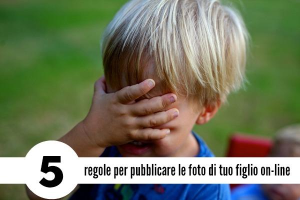 5 regole per pubblicare le foto di tuo figlio on line