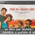 Un libro per aiutare i bambini a parlare di sé