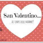 San Valentino ai tempi delle mamme