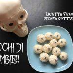 Dolci di Halloween: occhi di zombie cocco e ricotta