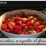 Pomodori & cipolle al forno