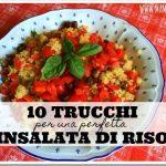 10 trucchi per una perfetta insalata di riso