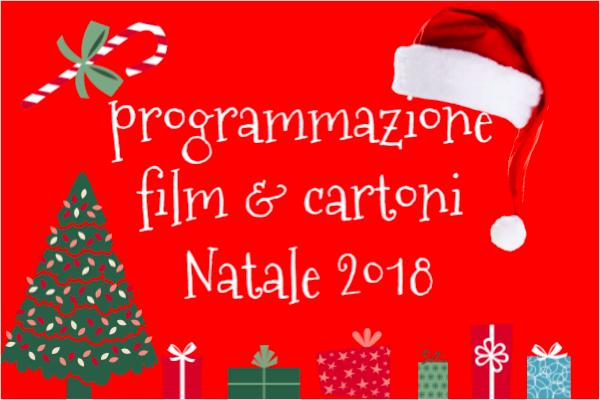 Programmazione film di Natale 2018