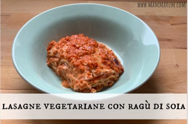 Lasagne vegetariane con ragù di soia
