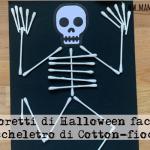 Lavoretti di Halloween facili: scheletro di Cotton-fioc