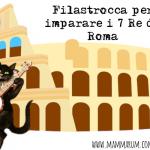 Filastrocca per imparare i 7 Re di Roma
