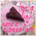 Torta light cioccolato e pere… nascoste