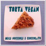 Torta vegan alle nocciole e cioccolato senza burro e uova