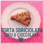Torta tofu e cioccolata super buona