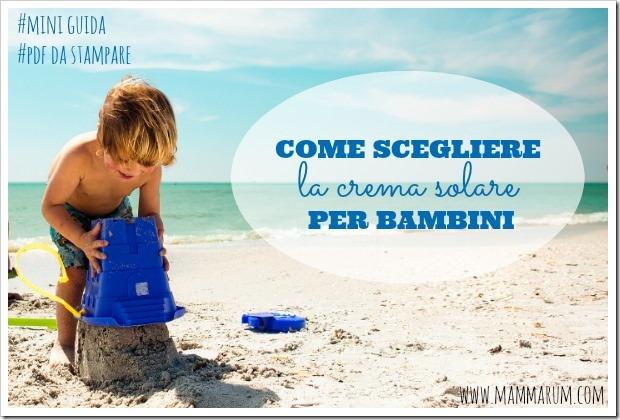 come scegliere crema solare bambini