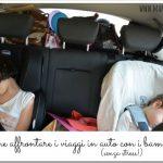 I nostri trucchi per viaggiare in auto con i bambini