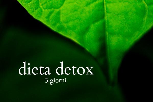 Dieta detox disintossicante di 3 giorni