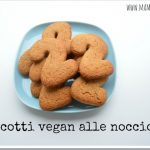 Biscotti vegan alle nocciole