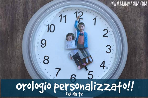 L'orologio personalizzato fai da te