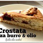 Crostata senza burro e olio