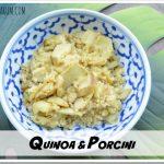 Ricetta quinoa e funghi porcini