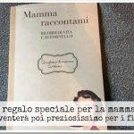 Un libro speciale da regalare a tutte le mamme…