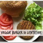 Ricetta veggie burger di lenticchie