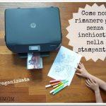 Come non rimanere più senza inchiostro nella stampante