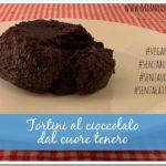 Tortini al cioccolato dal cuore tenero vegan