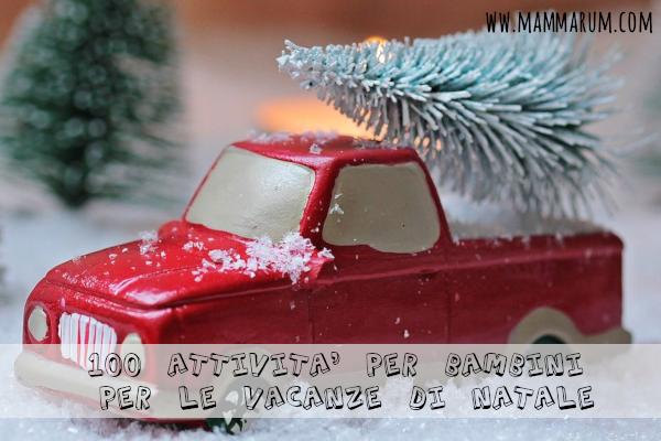 100 attività da fare in famiglia per le vacanze di Natale