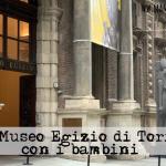 Al Museo Egizio di Torino con i bambini