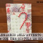 CALENDARIO DELL'AVVENTO fai da te CON UNA SCATOLA DA SCARPE
