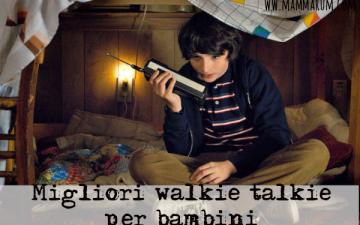 Migliori walkie talkie per bambini