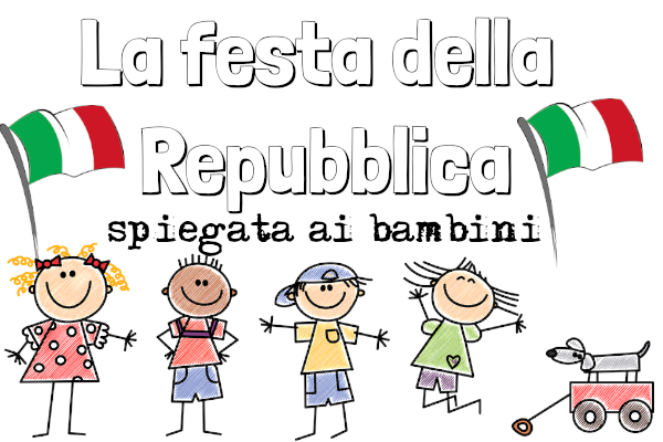 La festa della Repubblica spiegata ai bambini